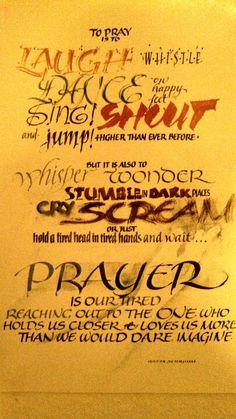 To Pray is to...<3 Amen. Xoxoxxoxxo