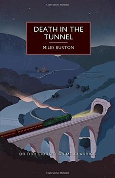 Death in the Tunnel: A British Library Crime Classic (Bri...