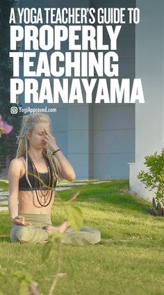 As a yoga instructor, you know that teaching pranayama is beneficial to your students, but do you know how to teach it properly? This article explains how.