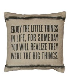 Take a look at the Dark Natural 'Enjoy the Little Things' Pillow on #zulily today!
