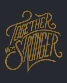 "I bought the shirt with this on it over two years ago and still love it! ""Together We're Stronger"" - Sevenly x The American Foundation for Suicide Typography Love, Typography Quotes, Typography Letters, Types Of Lettering, Lettering Design, Typographie Inspiration, Calligraphy Letters, Grafik Design, Painted Signs"