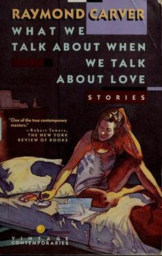 What We Talk About When We Talk About Love - 50 Books To Read Before You Die | Complex
