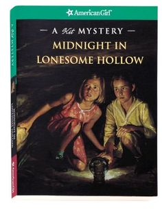 Midnight in Lonesome Hollow: A Kit Mystery (American Girl Mysteries Series)  by Kathleen Ernst