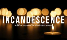 Incandescence