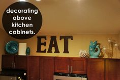 decorating above kitchen cabinets.
