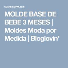 MOLDE BASE DE BEBE 3 MESES | Moldes Moda por Medida | Bloglovin'