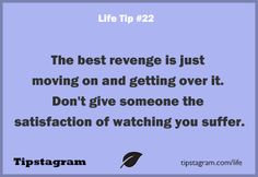 #revenge #letting #go #moving #on #past #suffer #advice #wisdom #getting #over
