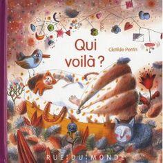 Qui voilà ? - Clotilde Perrin - Editeur : Rue du monde - ISBN-13: 978-2355042041