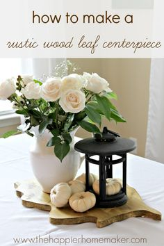 I love this wood leaf centerpiece! Easy DIY tutorial for making one on this blog!