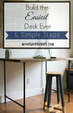 How to Build the Easiest Desk Ever in Just 5 Simple Steps--Woodshop Diaries