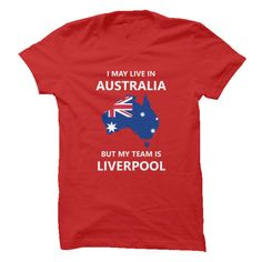 I may live in Australia but My team is Liverpool t shirts and hoodies