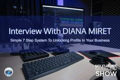 My Future Business Show Interview With DIANA MIRET #DianaMiret #FixThisNext #PlanToProfit  Hi, and welcome to the show!  On today's My Future Business Show I have the pleasure of spending time with business owner and certified Fix This Next Advisor Diana Miret talking about how to unlock profits in your business.  Not only is Diana an international business transformation coach, known as The Business Profit Coach and creator of The Plan to Profit System, she is also a Master Certified Coach… On Today, Public Relations, Insight, How To Become, Interview, This Book, Book 1, Future, State University