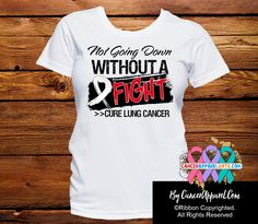 Lung Cancer Not Going Down Without a Fight Shirts - Cancer Apparel and Gifts