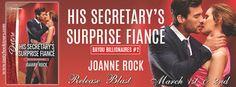 HAPPY BOOK RELEASE DAY: HIS SECRETARY'S SURPRISE FIANCE' (BAYOU BILLIONAIRES # 2) BY JOANNE ROCK. http://lovestruck677.blogspot.com/2016/03/happy-book-release-day-his-secretarys.html