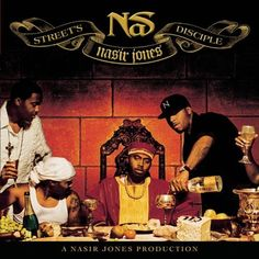 Today in Hip Hop History: Nas released his seventh album Street's Disciple November 30, 2004