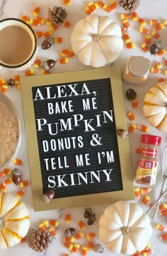 Funny fall quote!! Funny quote with a side of pumpkin spice! #fall #fallstyle #fallhomedecor #quotes #quoteoftheday #letterboard #funnyquotes #coffee #pumpkinspice #pumpkinspice #coffeemugs
