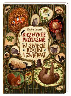 Emilia Dziubak niezwykee przyjaznie w swiecie roslin I zwierzat Book Cover Design, Book Design, 4 Kids, Baby Kids, Book Drawing, Ice Ice Baby, Roald Dahl, Little Books, Children's Book Illustration