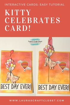 Kitty Celebrates the Best Day Ever Interactive Card! Watch the cat float up with balloons and find the easy tutorial here. No special die-cuts needed! Kitty Images, Interactive Cards, Basic Grey, Ink Pads, Best Day Ever, Digital Stamps, Handmade Crafts, Good Day, Cardmaking