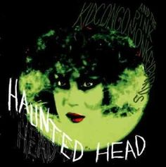 Kid Congo and the Monkey Birds - Haunted Head