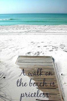 A walk on the beach is priceless. - 50 Warm and Sunny Beach Therapy Quotes - Style Estate -
