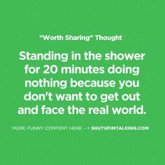 I'm Never Leaving This Shower http://shutupimtalking.com/im-never-leaving-this-shower/