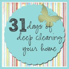31 days of deep cleaning your home - perfect for spring cleaning!