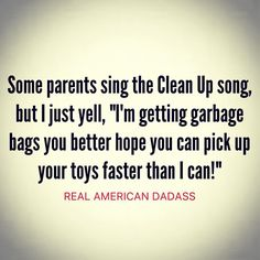 Someone parents sing the Clean Up song parents parent parenting parent quotes parent humor parenthood The Funny, Funny Shit, Hilarious, Funny Stuff, Clean Up Song, Just For Laughs, Just For You, Adolescents, Lol