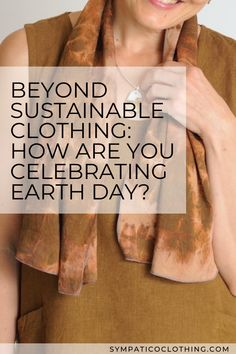 Celebrate our interdependence with our Earth mother (any day) by spending quiet time in nature or connecting with groups working on the unprecedented challenges we face. Ethical Clothing, Ethical Fashion, Slow Fashion, Sustainable Clothing, Sustainable Living, Fashion Moda, Earth Day, Zero Waste, Sustainability