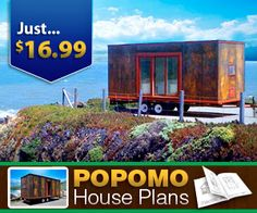 Build your own house on wheels! They also have cottage plans you can build on site. I am so doing this!!! Cut my utilities to a fraction of what I'm paying now... oh yeah I'm so doing this~!~
