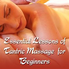 Tantric Massage: Essential Lessons of Tantric Massage for Beginners We Love 2 Promote http://welove2promote.com/product/tantric-massage-essential-lessons-of-tantric-massage-for-beginners/  Price: & FREE Shipping  #internetmarketing