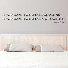 Vinyl Wall Decal Inspirational Quote If You Want to Go Fast, Go Alone / Far Together Text Sticker / African Proverb + Free Random Decal Gift