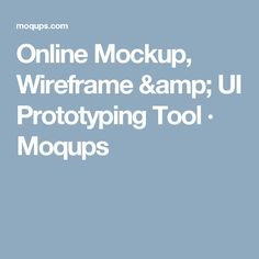 Moqups makes it easy to quickly wireframe and design your website or mobile app. Add interactivity to create prototypes and share them with your collaborators. Ui Prototyping, Tool Design, Web Design, Wireframe, App Development, Mockup, Make It Simple, Tools, Discovery