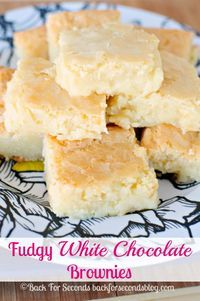 Recipe for Fudgy White Chocolate Brownies - These Fudgy White Chocolate Brownies are just like your favorite fudge brownie, except these are made with white chocolate! They are buttery, chewy, and addicting