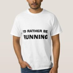 """I'd Rather be Running"" Shirt makes a great gift! Many different shirt styles to choose from!"
