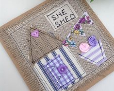 She shed gift, she shed card, gift for her, embroidered card, handmade card, free motion embroidery cards, uk sellers only, ready to ship.
