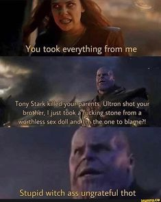 """Ntu took everything from me Tony Stark k: """"_ you __arénts, Ultron shot your brohh'er, I just took a 'f rªcking stone from a """"ª à Stupid witch a 'ungrateful thot - iFunny :) Memes Humor, Dankest Memes, Weed Memes, Stupid Memes, Crush Memes, Avengers Memes, Marvel Memes, Marvel Avengers, Marvel Comics"""