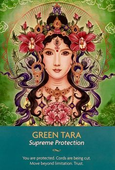 """May 2019 Daily Angel Oracle Card: Green Tara ~ Supreme Protection, from the Keepers Of The Light Oracle Card deck, by Kyle Gray, Artwork by Lily Moses Green Tara ~ Supreme Protection: """"You are protect… Tara Verde, Kyle Gray, Tara Goddess, Angel Guidance, Spiritual Guidance, Oracle Tarot, Doreen Virtue, Deck Of Cards, Card Deck"""