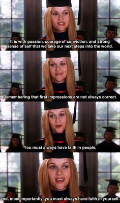Have faith in Jesus. Have faith in yourself. Have hope in the future. Legally Blonde is true gal goal inspiration!