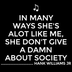 """Hank Williams Jr """"outlaw women"""" Country Music Lyrics, Country Music Singers, Outlaw Women, Hank Williams Sr, Outlaw Country, Country Quotes, Sweet Quotes, Songs To Sing, Meaningful Quotes"""