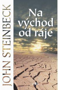 Na východ od ráje - JOHN STEINBECK #alpress #johnsteinbeck #knihy #literatura #ráj