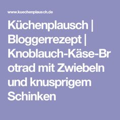 Küchenplausch | Bloggerrezept | Knoblauch-Käse-Brotrad mit Zwiebeln und knusprigem Schinken