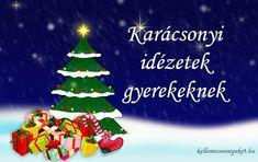 Karácsonyi idézetek gyerekeknek ⋆ KellemesÜnnepeket.hu Christmas Ornaments, Holiday Decor, Christmas Jewelry, Christmas Decorations, Christmas Decor
