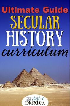 Secular History Curriculum for Homeschoolers, homeschool history curriculum, how to teach history, elementary history, middle school history, high school history | Hustle and Homeschool Secular Homeschool Curriculum, Homeschool Kindergarten, Homeschool High School, History For Kids, History Class, Us History, Hustle, Class List, How To Start Homeschooling