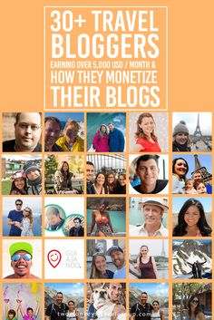 30+ Travel Bloggers Earning Over 5,000 USD / Month & How They Monetize Their Blogs