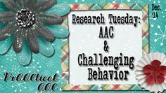 Research Tuesday: AAC and Challenging Behavior