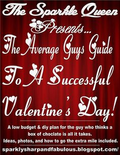 The Average Guys Guide to a Successful Valentines Day!  If we repin this enough, maybe they will take the hint! Hey, a girl can dream!
