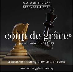 Borrowed directly from French and first appearing in English at the end of the century, coup de grâce (also sometimes styled without the circumflex transla French Words, French Quotes, English Words, English Language, Rare Words, New Words, Unique Words, Cool Words, Cute Quotes
