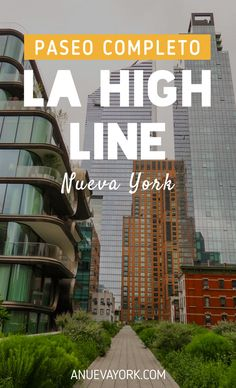 La High Line paso a paso Little Italy, Lower Manhattan, Alberta Canada, Empire State, Streets Have No Name, Times Square, Brooklyn, I Love Ny, New York City