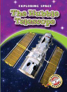 The Hubble Telescope  (Blastoff! Readers: Exploring Space) by Derek Zobel ATOS Book Level: 2.9 Interest Level: K-3 AR Points: 0.5 (2013)