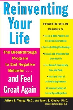 Reinventing Your Life: The Breakthrough Program to End Negative Behavior and Feel Great Again $12.24 (24% OFF)